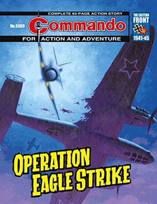 Commando #5069: Operation Eagle Strike