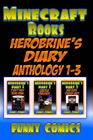 Minecraft Books: Herobrine's Diary Anthology 1-3 (Minecraft Herobrine Books )