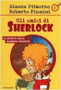 Il segreto della bambina prodigio (Gli amici di Sherlock, #1)