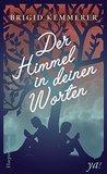 Der Himmel in deinen Worten by Brigid Kemmerer