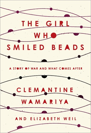 The Girl Who Smiled Beads by Clemantine Wamariya
