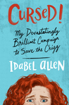 Cursed! My Devastatingly Brilliant Campaign to Save the Chigg by Idabel Allen