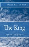 The King: Prepare Your Heart for Resurrection Sunday