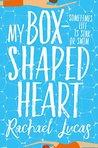 My Box-Shaped Heart by Rachael Lucas