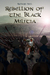 Rebellion of the Black Militia by Richard Nell