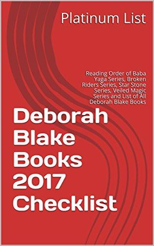 Deborah Blake Books 2017 Checklist: Reading Order of Baba Yaga Series, Broken Riders Series, Star Stone Series, Veiled Magic Series and List of All Deborah Blake Books