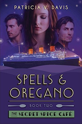 Spells and Oregano: Book II in The Secret Spice Cafe Trilogy