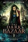 The Dark Bazaar by Melanie Karsak