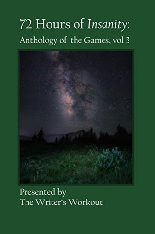 72 Hours of Insanity: Anthology of the Games, Volume 3