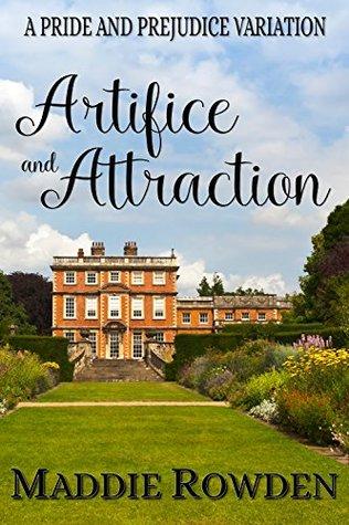 Artifice and Attraction: A Darcy and Elizabeth Pride and Prejudice Variation