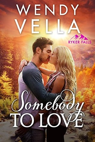 Somebody To Love by Wendy Vella