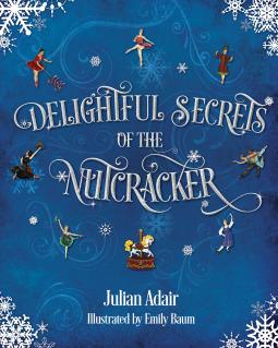 Delightful Secrets of the Nutcracker
