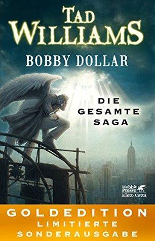 Bobby Dollar: Die gesamte Saga: GOLDEDITION – Limitierte Sonderausgabe