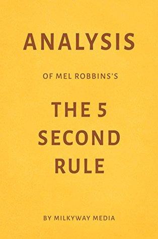 Analysis of Mel Robbins's The 5 Second Rule by Milkyway Media