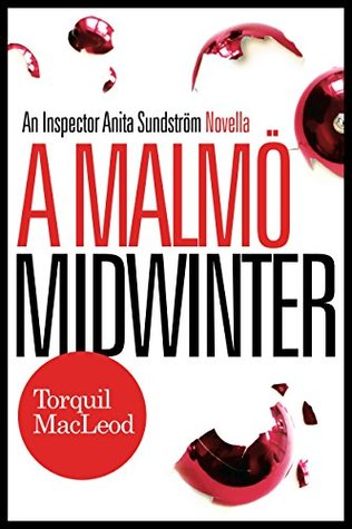 A Malmo Midwinter: An Inspector Anita Sundstrom Mystery