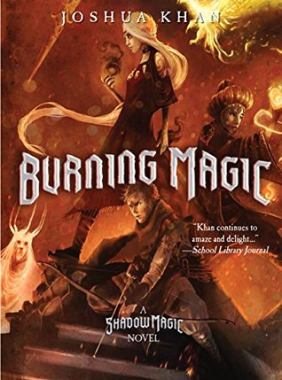 Burning Magic: A Shadow Magic Novel
