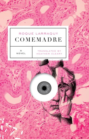 La Comemadre By Roque Larraquy