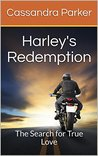 Harley's Redemption: The Search for True Love (Ride With Harley Novel Series Book 1)