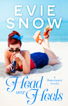 Head Over Heels by Evie Snow