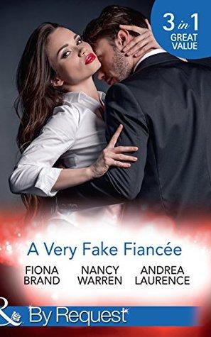 A Very Fake Fiancée: The Fiancée Charade / My Fake Fiancée / A Very Exclusive Engagement