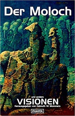 Der Moloch und andere Visionen
