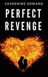 Perfect Revenge (Revenge Series #1)
