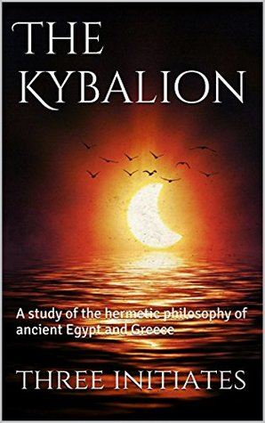 The Kybalion (annotated)
