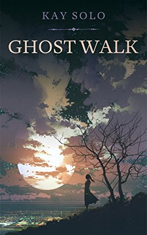 Ghost Walk by Kay Solo