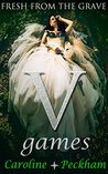 V Games: Fresh From The Grave (The Vampire Games Trilogy, #2)