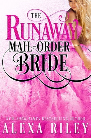 The Runaway Mail-Order Bride (Serie Mail-Order Brides)