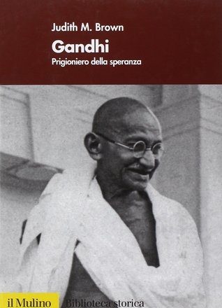 Gandhi Prisoner Of Hope By Judith M Brown