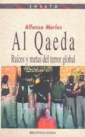 Al Qaeda. Raíces y metas del terror global