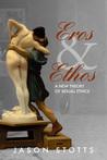Eros and Ethos by Jason Stotts