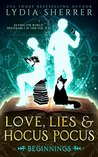 Love, Lies, and Hocus Pocus: Beginnings (The Lily Singer Adventures, #1)
