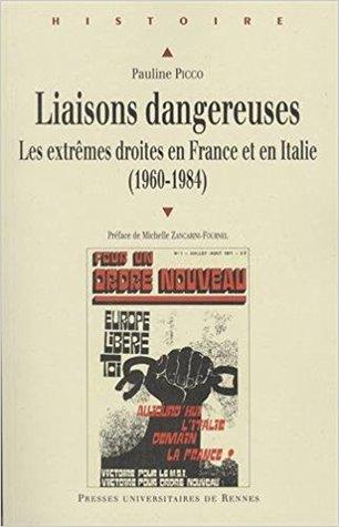 Liaisons dangereuses. Les extrêmes droites en France et en Italie (1960-1984)