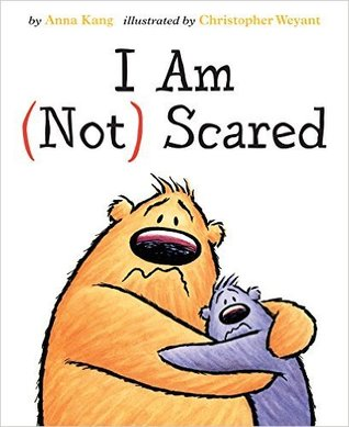 I Am Not Scared By Anna Kang