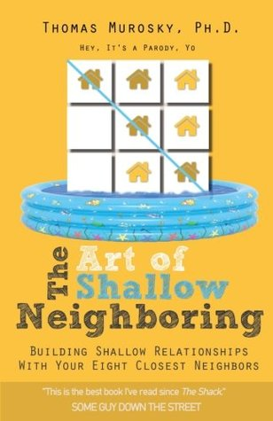 The Art of Shallow Neighboring by Thomas Murosky