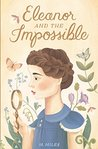 Eleanor and the Impossible by M. Miles