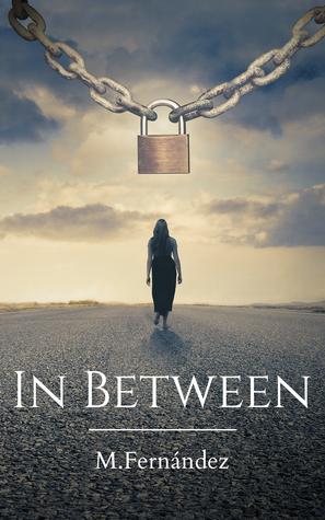 In Between by M. Fernandez