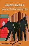 Zombie Complex: The Battle for Chattahoochee Run