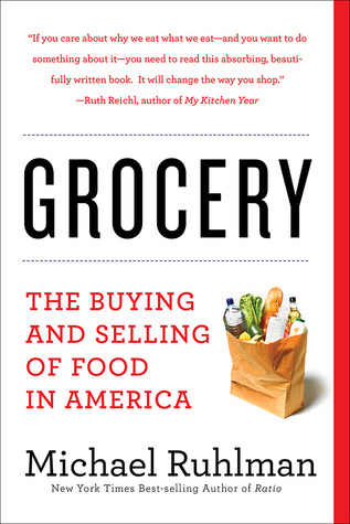3a71bd5e8 Grocery  The Buying and Selling of Food in America by Michael Ruhlman