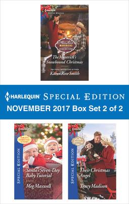 Harlequin Special Edition November 2017 Box Set 2 of 2: The Maverick's Snowbound Christmas\Santa's Seven-Day Baby Tutorial\Their Christmas Angel