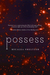 Possess (Enchanted #3)