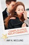 Complicated Relationships (The Southern Devotion Series, #3 by Amy K. McClung