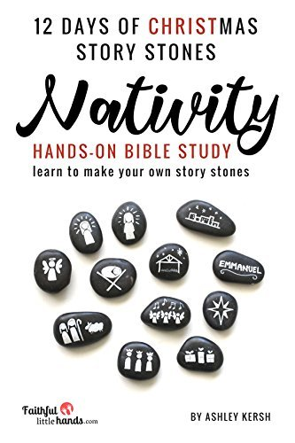 12 Days of Christmas Story Stones: Nativity Hands-On Bible Study