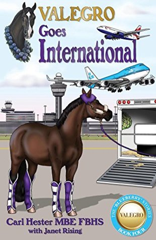 Valegro Goes International The Blueberry Stories Book Four By Carl