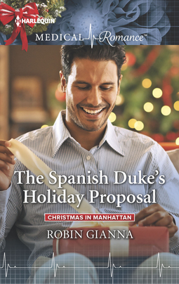 The Spanish Duke's Holiday Proposal by Robin Gianna
