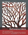 ReCombinatorics: The Algorithmics of Ancestral Recombination Graphs and Explicit Phylogenetic Networks (MIT Press)