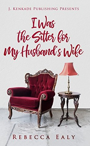 I Was the Sitter for My Husband's Wife