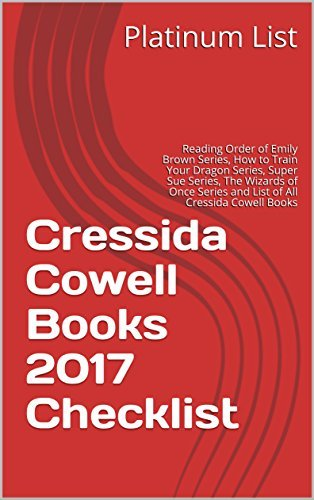 Cressida Cowell Books 2017 Checklist: Reading Order of Emily Brown Series, How to Train Your Dragon Series, Super Sue Series, The Wizards of Once Series and List of All Cressida Cowell Books